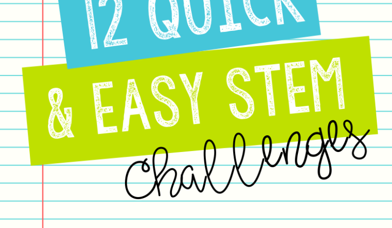 12 Back to School Quick and Easy STEM Challenges